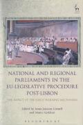 Cover of National and Regional Parliaments in the EU-Legislative Procedure Post-Lisbon: The Impact of the Early Warning Mechanism