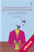 Cover of The Transformation or Reconstitution of Europe: The Critical Legal Studies Perspective on the Role of the Courts in the European Union (eBook)