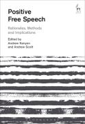 Cover of Positive Free Speech: Rationales, Methods and Implications