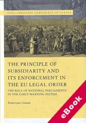 Cover of The Principle of Subsidiarity and its Enforcement in the EU Legal Order: The Role of National Parliaments in the Early Warning System (eBook)