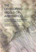Cover of The Developing World of Arbitration: A Comparative Study of Arbitration Reform in the Asia Pacific