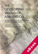 Cover of The Developing World of Arbitration: A Comparative Study of Arbitration Reform in the Asia Pacific (eBook)