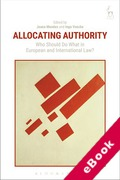 Cover of Allocating Authority: Who Should Do What in European and International Law? (eBook)