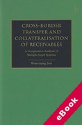 Cover of Cross-Border Transfer and Collateralisation of Receivables: A Comparative Analysis of Multiple Legal Systems (eBook)