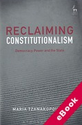 Cover of Reclaiming Constitutionalism: Democracy, Power and the State (eBook)