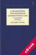Cover of A Framework for European Competition Law: Co-ordinated Diversity (eBook)