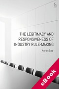 Cover of The Legitimacy and Responsiveness of Industry Rule-making (eBook)