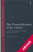 Cover of The Financialisation of the Citizen: Social and Financial Inclusion through European Private Law (eBook)