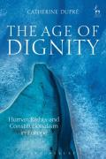Cover of The Age of Dignity: Human Rights and Constitutionalism in Europe