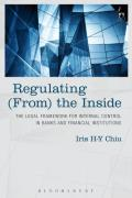 Cover of Regulating (From) the Inside: The Legal Framework for Internal Controls in Banks and Financial Institutions