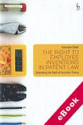 Cover of The Right to Employee Inventions in Patent Law: Debunking the Myth of Incentive Theory (eBook)