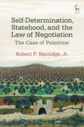 Cover of Self-Determination, Statehood, and the Law of Negotiation: The Case of Palestine