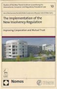 Cover of The Implementation of the New Insolvency Regulation: Improving Cooperation and Mutual Trust
