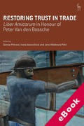 Cover of Restoring Trust in Trade: Liber Amicorum in Honour of Peter Van den Bossche (eBook)