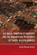 Cover of The Social Function of Property and the Human Right to Security of Tenure in Latin America