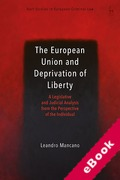 Cover of The European Union and Deprivation of Liberty: A Legislative and Judicial Analysis from the Perspective of the Individual (eBook)