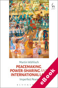 Cover of Peacemaking, Power-sharing and International Law: Imperfect Peace (eBook)