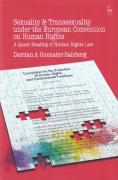 Cover of Sexuality and Transsexuality under the European Convention on Human Rights: A Queer Reading of Human Rights Law