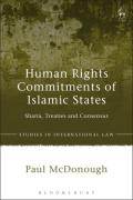 Cover of Human Rights Commitments of Islamic States: Sharia, Treaties and Consensus