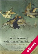Cover of What is Wrong with Human Trafficking?: Critical Perspectives on the Law (eBook)