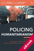 Cover of Policing Humanitarianism: EU Policies Against Human Smuggling and their Impact on Civil Society (eBook)