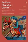 Cover of An Ever-Changing Union? Perspectives on the Future of EU Law in Honour of Allan Rosas