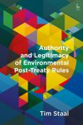 Cover of Authority and Legitimacy of Environmental Post-Treaty Rules