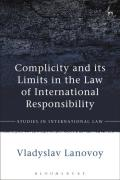 Cover of Complicity and its Limits in the Law of International Responsibility