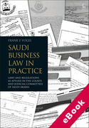 Cover of Saudi Business Law in Practice: Laws and Regulations as Applied in the Courts and Judicial Committees of Saudi Arabia (eBook)