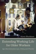 Cover of Extending Working Life for Older Workers: Age Discrimination Law, Policy and Practice