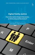 Cover of Digital Family Justice: From Alternative Dispute Resolution to Online Dispute Resolution?