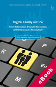 Cover of Digital Family Justice: From Alternative Dispute Resolution to Online Dispute Resolution? (eBook)