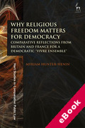 "Cover of Why Religious Freedom Matters for Democracy: Comparative Reflections from Britain and France for a Democratic ""Vivre Ensemble"" (eBook)"