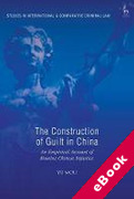 Cover of The Construction of Guilt in China: An Empirical Account of Routine Chinese Injustice (eBook)