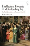 Cover of Intellectual Property and Victorian Inquiry: The Royal Commissions on Patent and Copyright