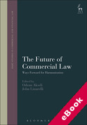 Cover of The Future of Commercial Law: Ways Forward for Harmonisation (eBook)