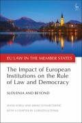 Cover of The Impact of European Institutions on the Rule of Law and Democracy: Slovenia and Beyond