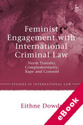 Cover of Feminist Engagement with International Criminal Law: Norm Transfer, Complementarity, Rape and Consent (eBook)