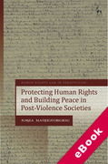 Cover of Protecting Human Rights and Building Peace in Post-Violence Societies (eBook)