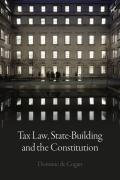 Cover of Tax Law, State-Building and the Constitution