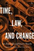 Cover of Time, Law, and Change: An Interdisciplinary Study