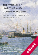 Cover of The World of Maritime and Commercial Law: Essays in Honour of Francis Rose (eBook)