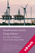 Cover of Decarbonisation and the Energy Industry: Law, Policy and Regulation in Low-Carbon Energy Markets (eBook)
