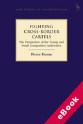 Cover of Fighting Cross-Border Cartels: The Perspective of the Young and Small Competition Authorities (eBook)