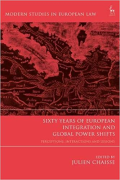 Cover of Sixty Years of European Integration and Global Power Shifts: Perceptions, Interactions and Lessons