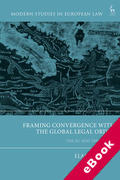 Cover of Framing Convergence with the Global Legal Order (eBook)
