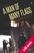 Cover of A Man of Many Flags: Memoirs of a War Crimes Investigator (eBook)