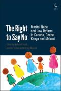 Cover of The Right to Say No: Marital Rape and Law Reform in Canada, Ghana, Kenya and Malawi