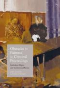 Cover of Obstacles to Fairness in Criminal Proceedings: Individual Rights and Institutional Forms