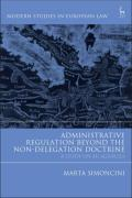 Cover of Administrative Regulation Beyond the Non-Delegation Doctrine: A Study on EU Agencies